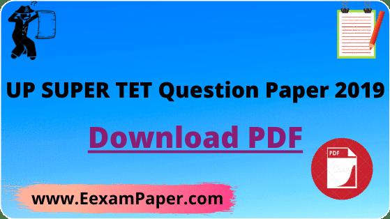 up-super-tet-question-paper-69000-up-shikshak-bharti-exam-2019-question-paper
