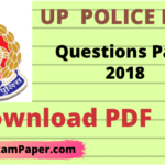 UP Police Paper 2018 PDF Download, UP POLICE EXAM PAPER 2018, UP POLICE QUESTION PAPER 2018