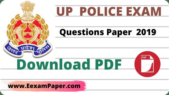 उ०प्र० पुलिस एग्जाम पेपर 2019 PDF, UP Police Exam paper 2019