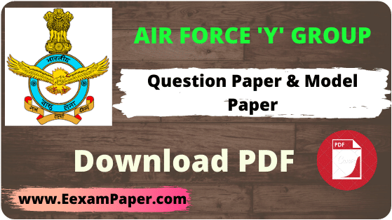 Indian-Air-Force-Group-Y-Exam, Indian-air-force-group-y-previous-papers, Air-force-group-y-question-paper, Indian-airforce-x-y-group-question-paper-pdf, Airforce-y-group-sample-paper, airforce-y-group-paper