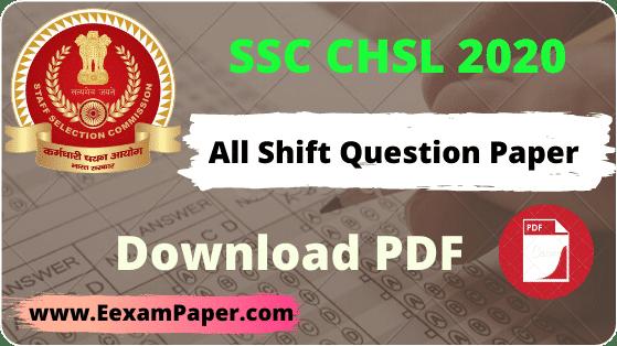 SSC CHSL Question Paper 2020 PDF in Hindi, SSC CHSL Question Paper 2020 PDF in English, SSC CHSL Question Paper 2020 in Hindi, SSC CHSL March 2020 Question Paper,  SSC CHSL All Shift Question Paper 2020 PDF
