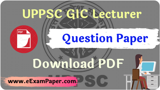 UPPSC GIC Lecturer Previous Year Question Papers Biology, UPPSC GIC Lecturer Previous Year Question Papers Chemistry, UPPSC GIC Lecturer Previous year Question Papers book, UPPSC GIC Lecturer Previous Year Question Papers sociology, UPPSC GIC Lecturer Question paper, UPPSC GIC Lecturer Exam Pattern