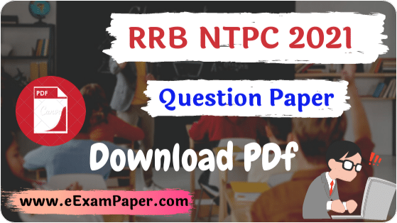RRB NTPC Question Paper 2021 PDF & Answer Key,RRB NTPC Previous Year Question Papers PDF: Download the Free PDF, RRB NTPC 2021 All Shift Question Paper PDF Download, RRB NTPC Question Paper 2021 in Hindi PDF Answer Key,  All Shift RRB NTPC Question Paper 2021 in Hindi